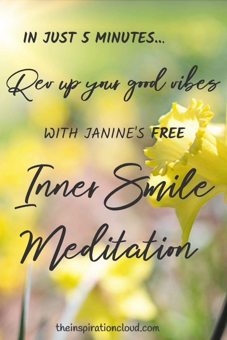 Rev up your good vibes with Janine's free Inner Smile Meditation. It only takes 5 minutes!