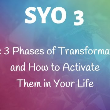 #3: The 3 Phases of Transformation and How to Activate Them in Your Life