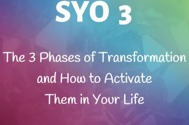 The 3 Phases of Transformation and How to Activate Them in Your Life