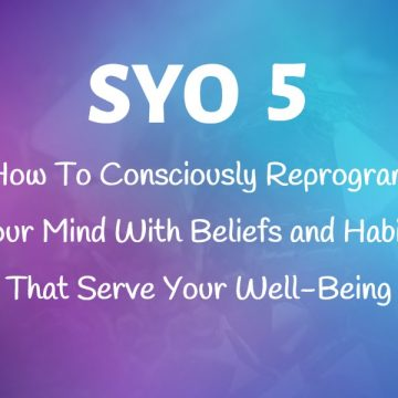 #5: How To Consciously Reprogram Your Mind With Beliefs and Habits That Serve Your Well-Being
