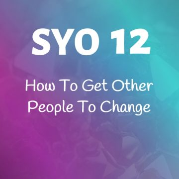 #12: How To Get Other People To Change