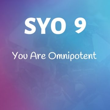 #9: You Are Omnipotent