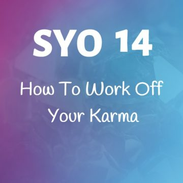 #14: How To Work Off Your Karma