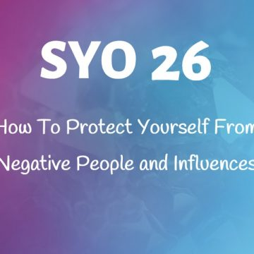 #26: How To Protect Yourself From Negative People and Influences