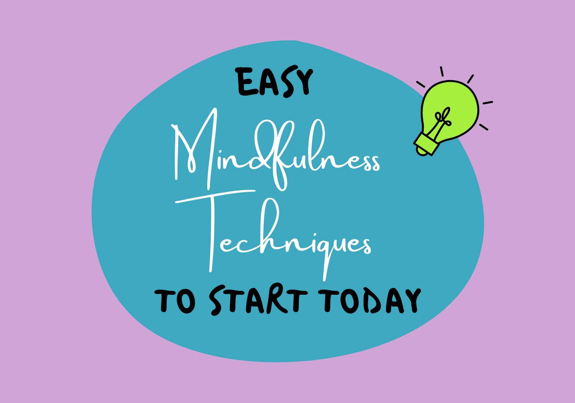 Easy Mindfulness Techniques To Start Today