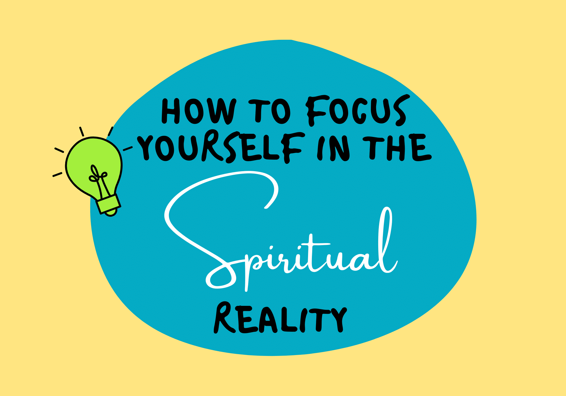 How To Focus Yourself In The Spiritual Reality