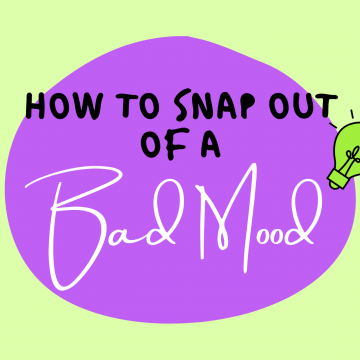 #41: How To Snap Out Of A Bad Mood
