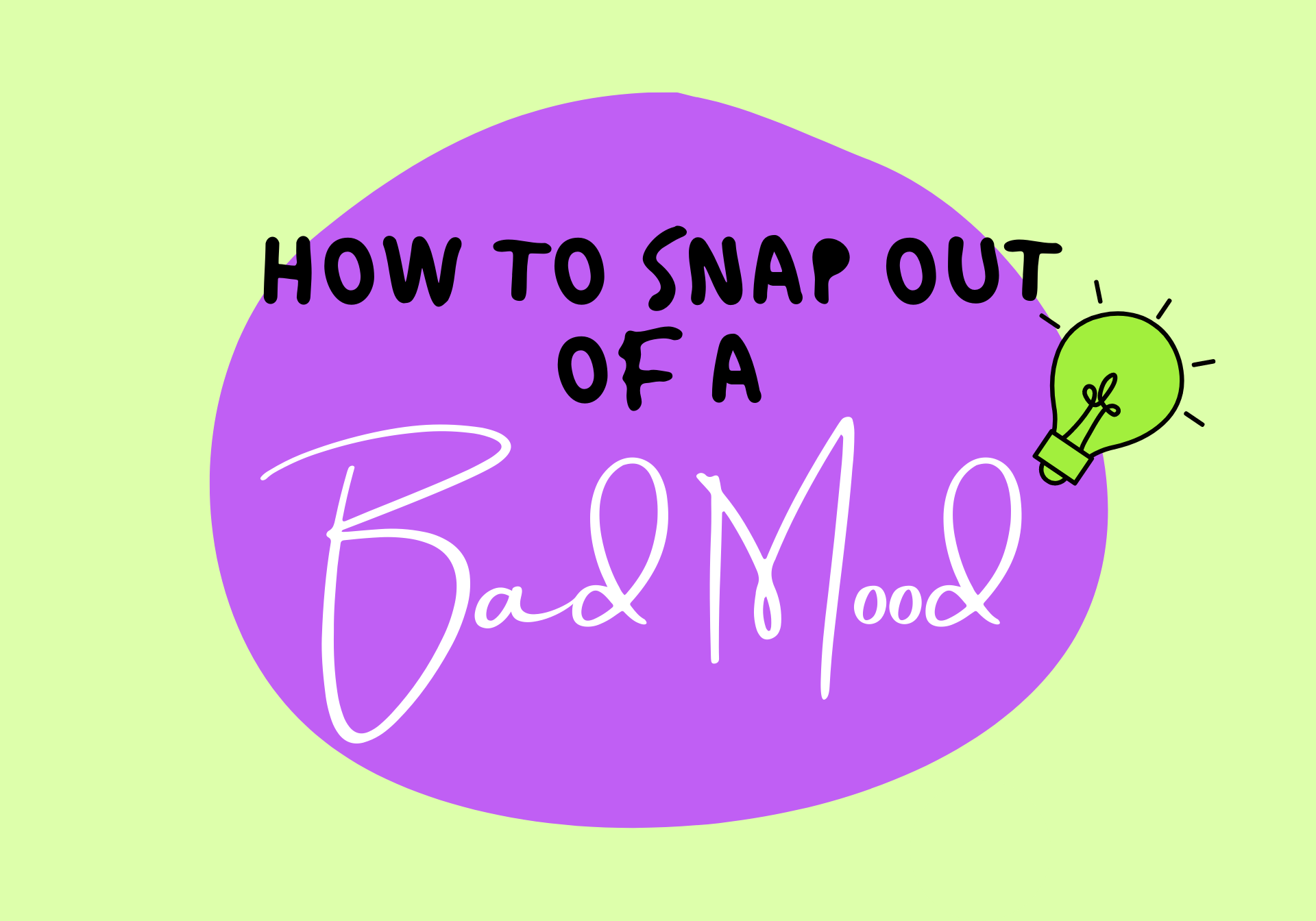 How To Snap Out Of A Bad Mood