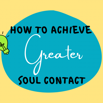 #42: How To Achieve Greater Soul Contact