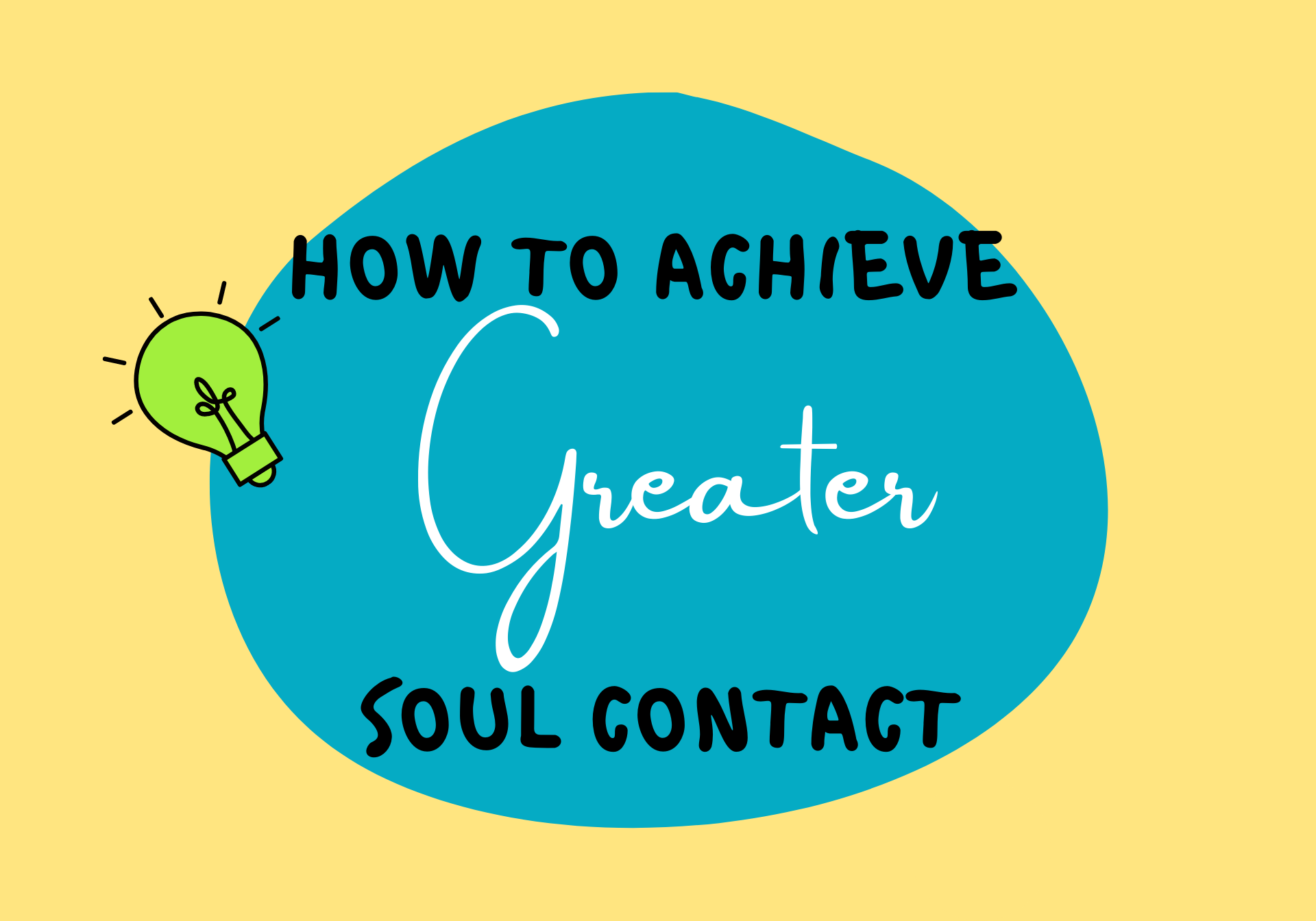 How To Achieve Greater Soul Contact
