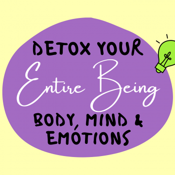 #44: Detox Your Entire Being – Body, Emotions And Mind