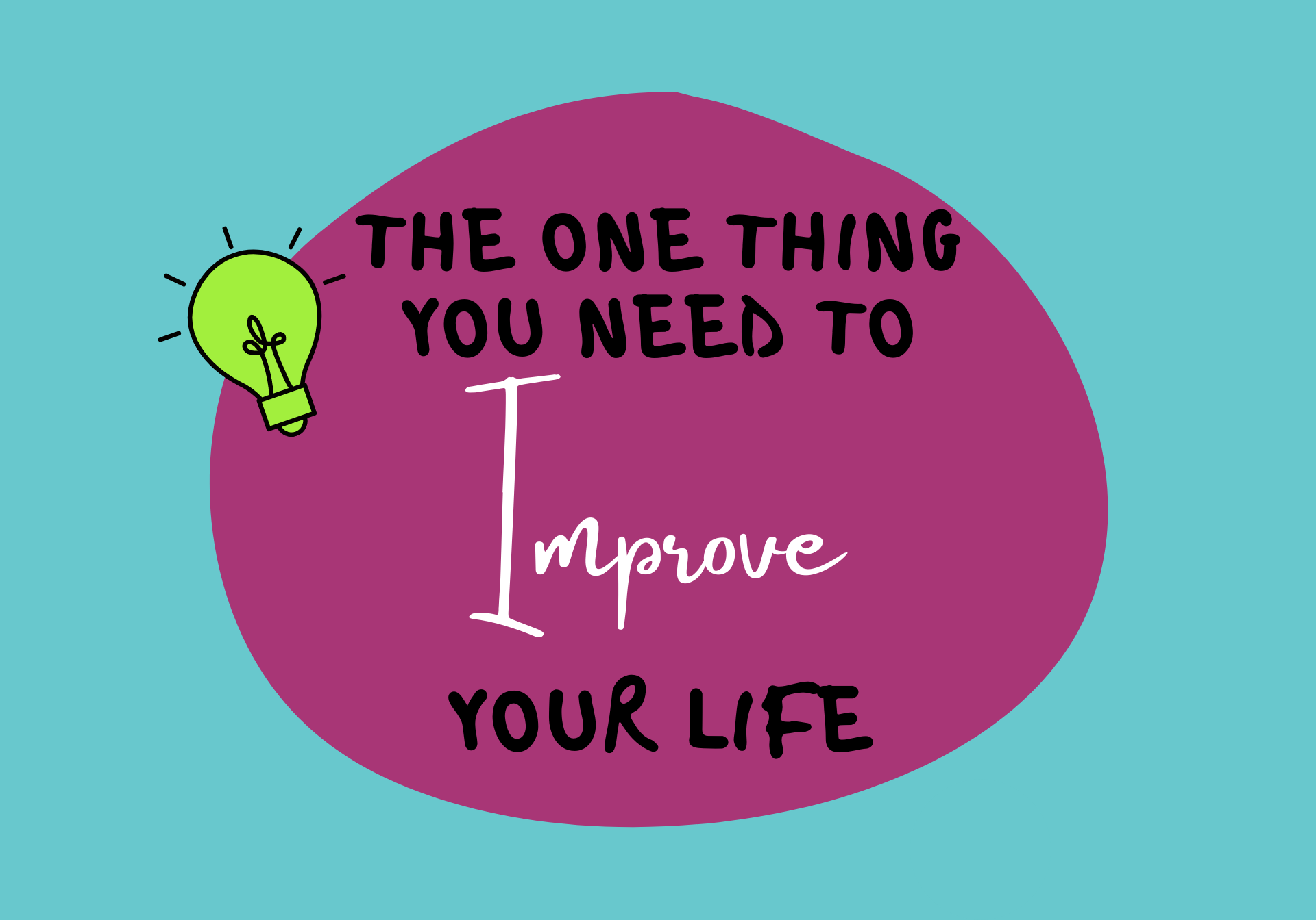 SYO46 The One Thing You Need To Improve Your Life