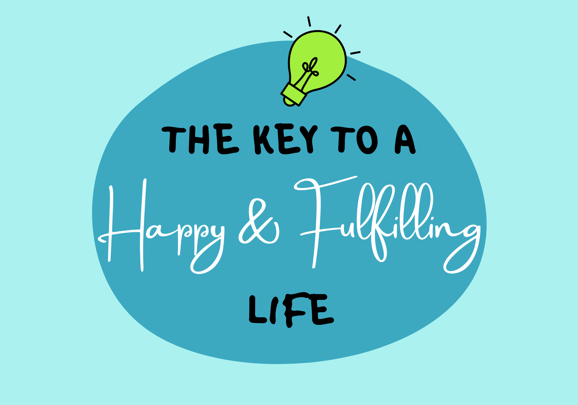 The Key To A Happy And Fulfilling Life