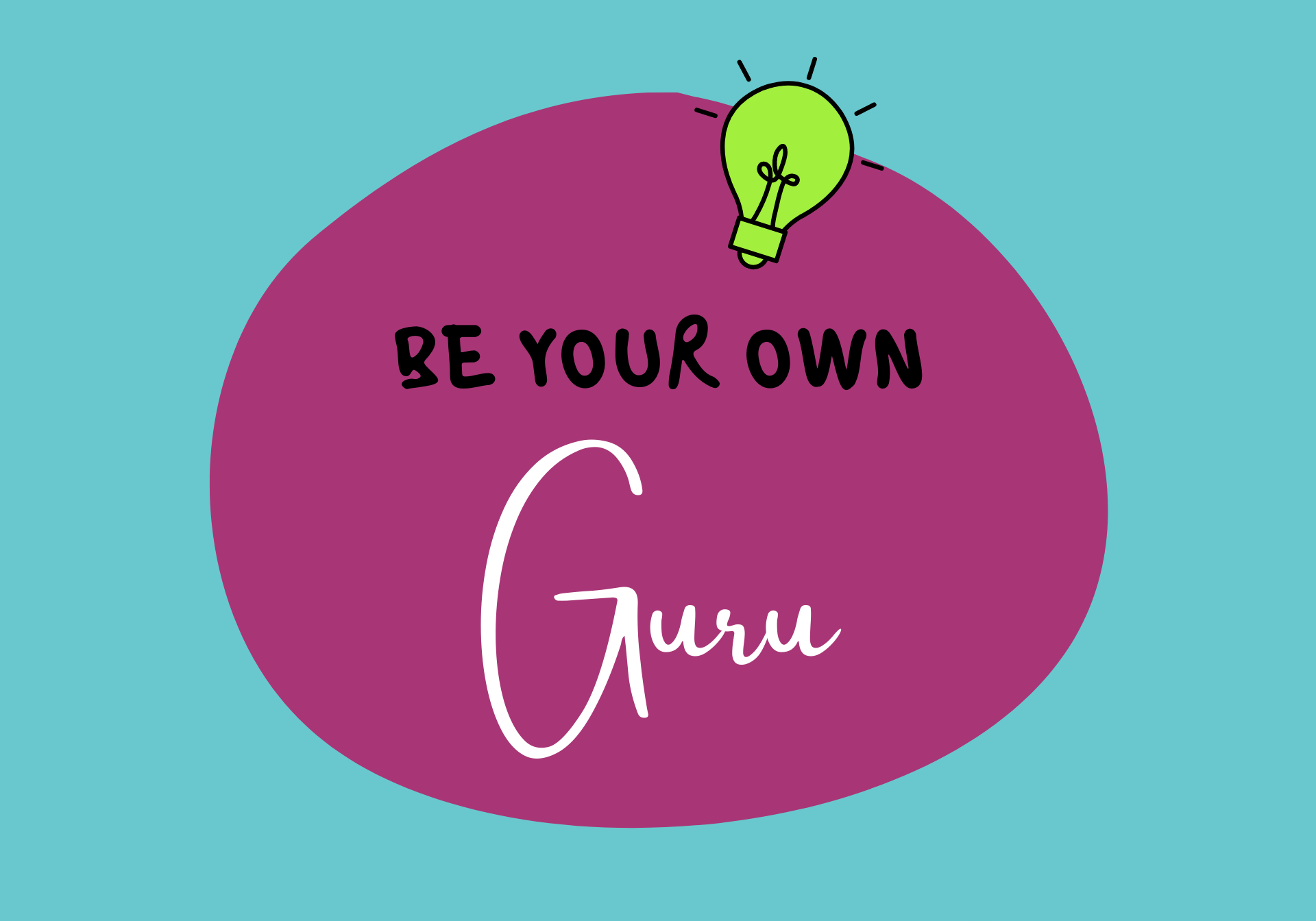 Be Your Own Guru