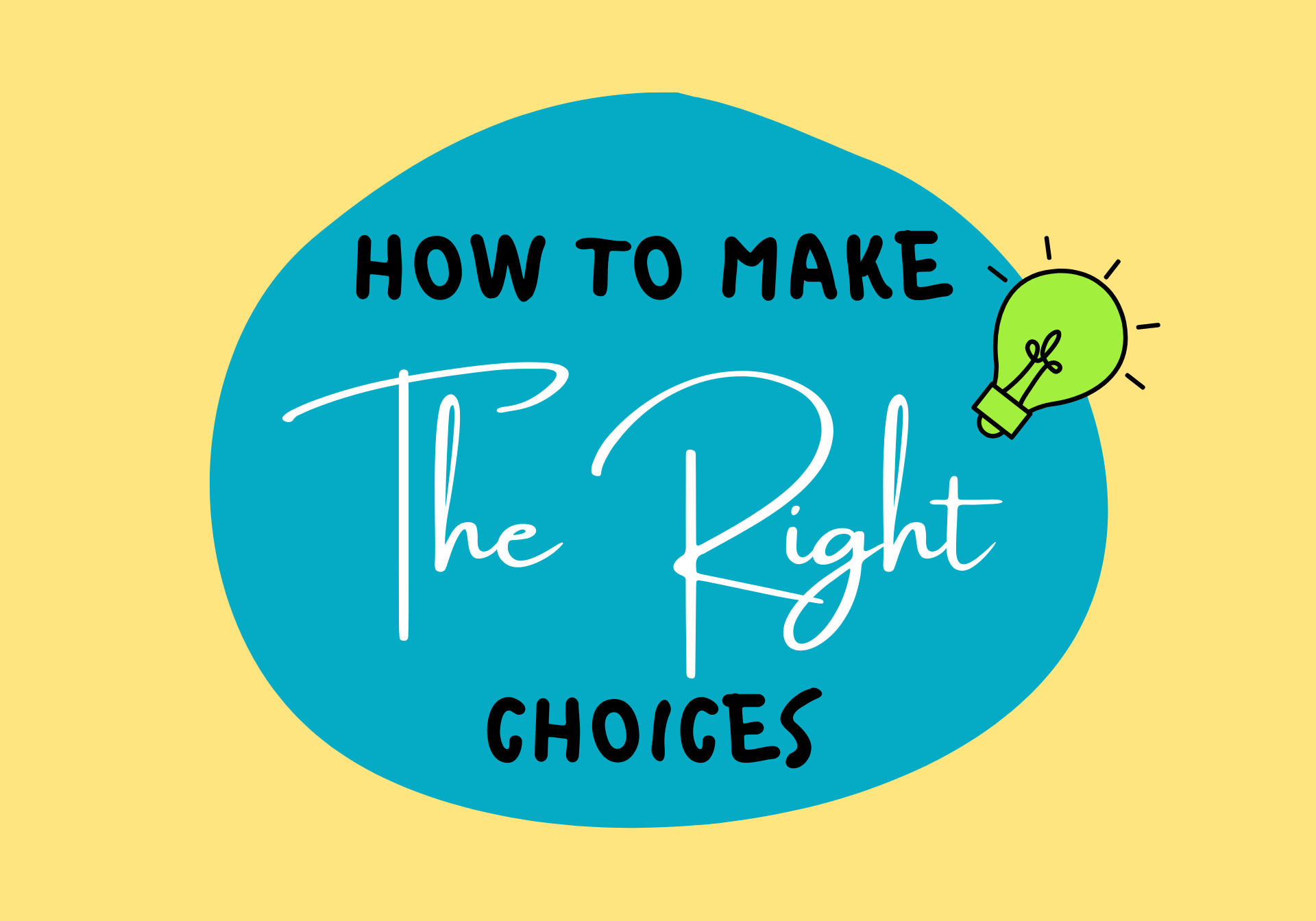 How To Make The Right Choices