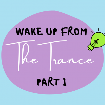 #54: Wake Up From The Trance – Part 1