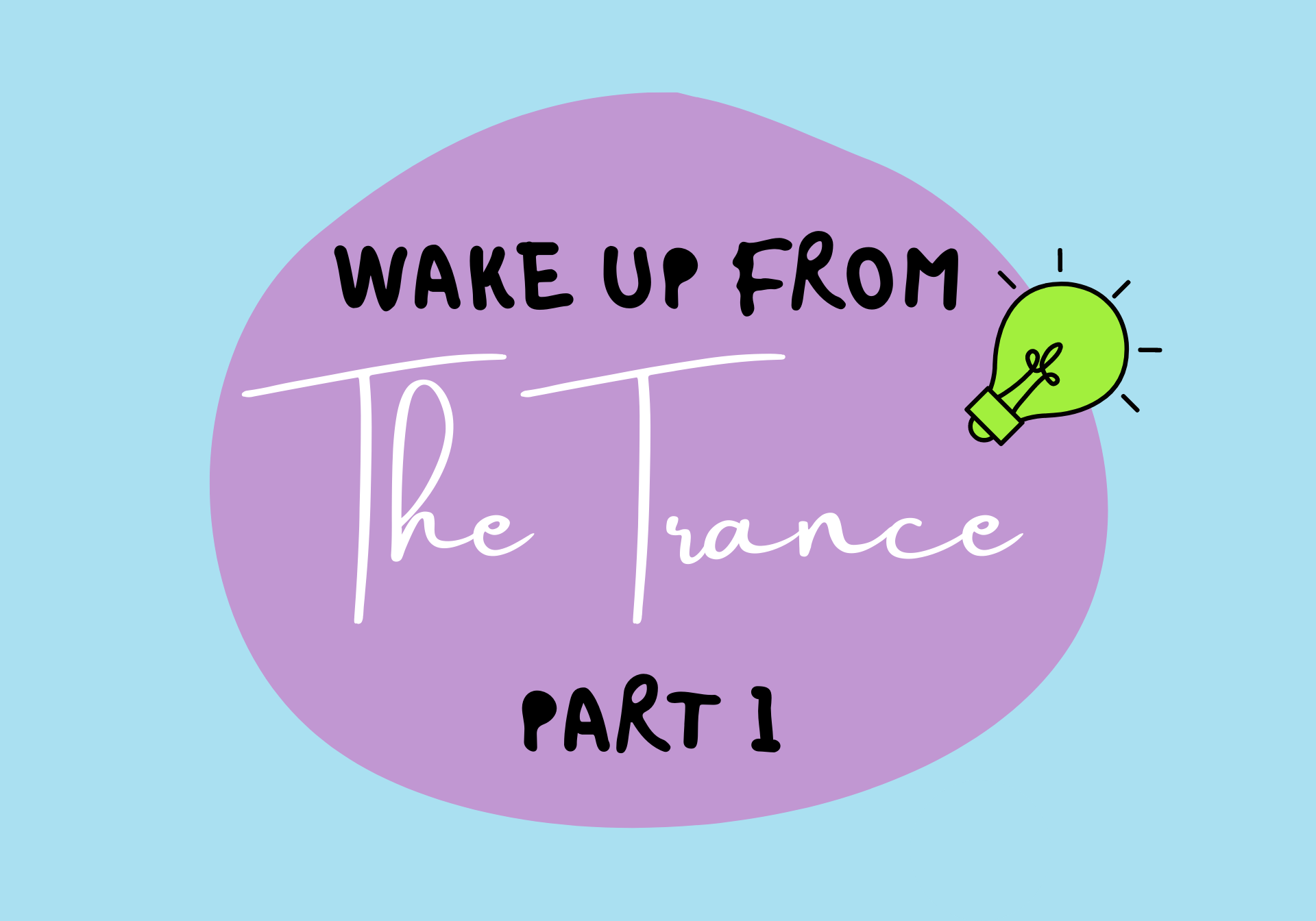 Wake Up From The Trance - Part 1