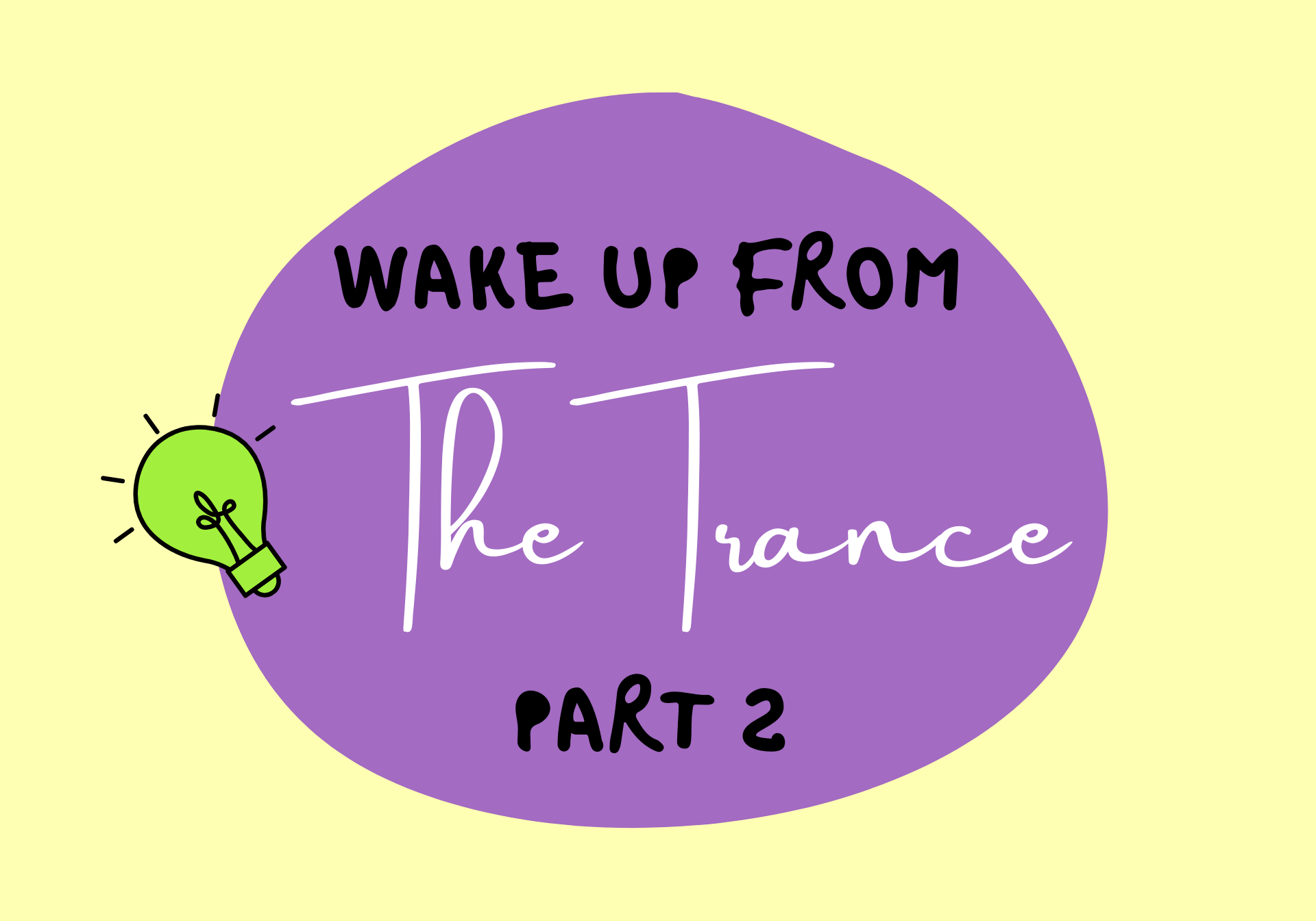 Wake Up From The Trance - Part 2