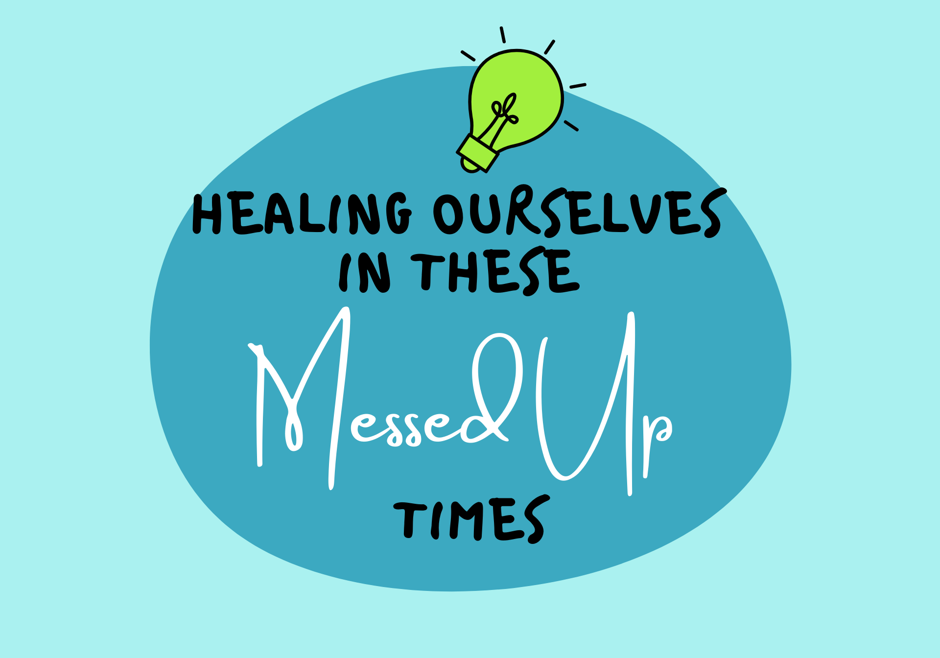 Healing Ourselves In These Messed Up Times