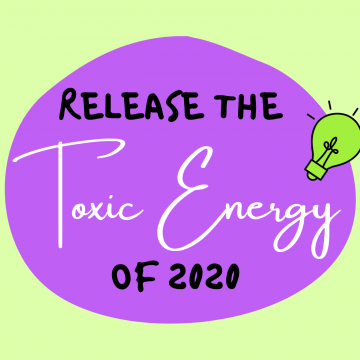 #57: Release The Toxic Energy of 2020