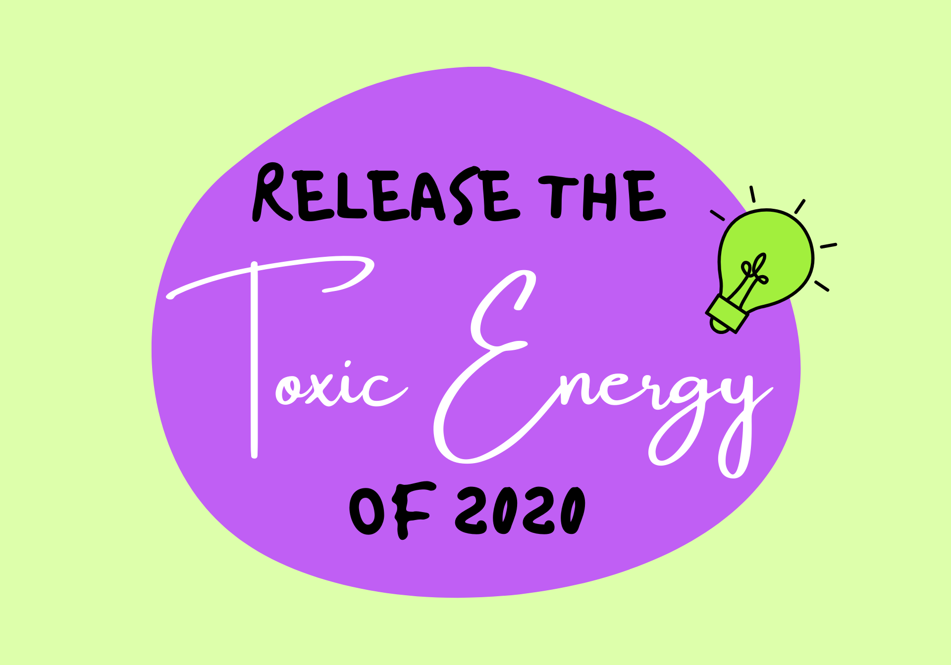 Release The Toxic Energy of 2020