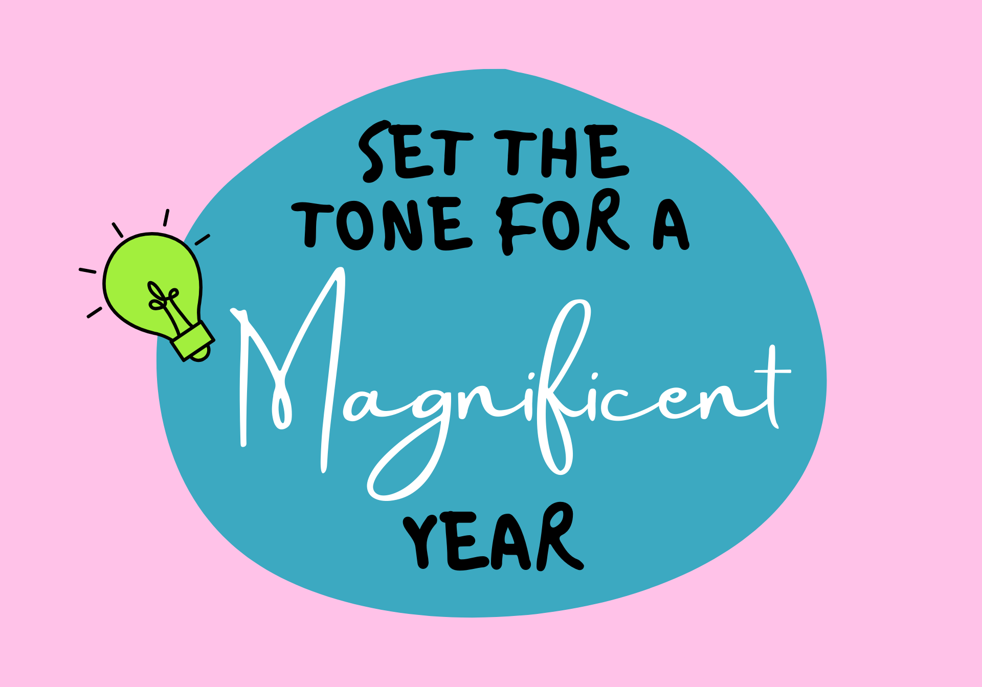 Set The Tone For A Magnificent Year