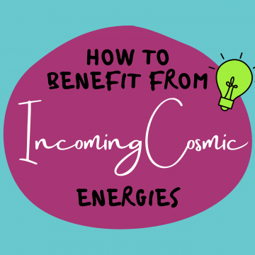 #60: How To Benefit From Incoming Cosmic Energies