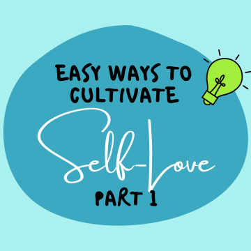 #62: Easy Ways To Cultivate Self-Love Part 1