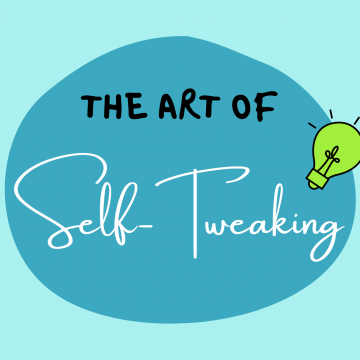 #65: The Art Of Self-Tweaking