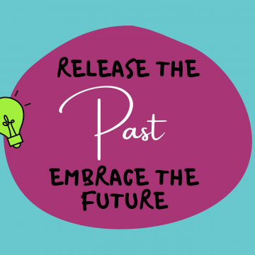 #71: Release The Past, Embrace The Future