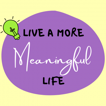 #76: Live A More Meaningful Life