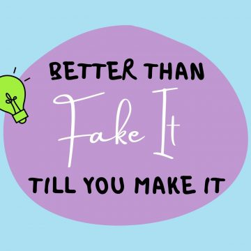 #79: Better Than Fake It Till You Make It