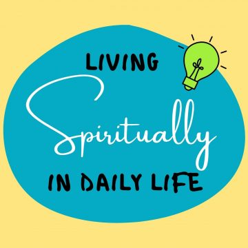 #80: Living Spiritually In Daily Life