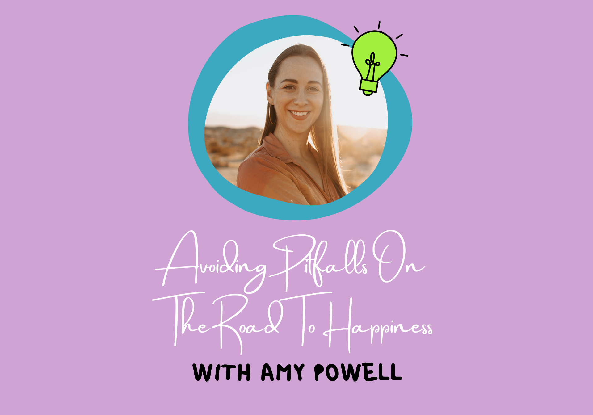 Avoiding Pitfalls On The Road To Happiness With Amy Powell