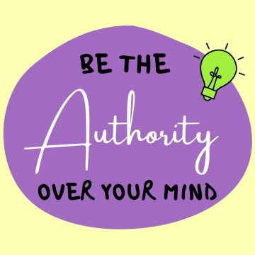 #88: Be The Authority Over Your Mind