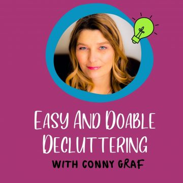 #89: Easy And Doable Decluttering With Conny Graf