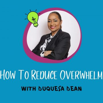 #91: How To Reduce Overwhelm With Duquesa Dean